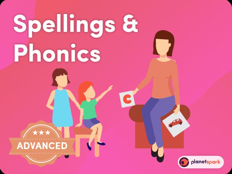 Phonics & Spellings (Advanced)