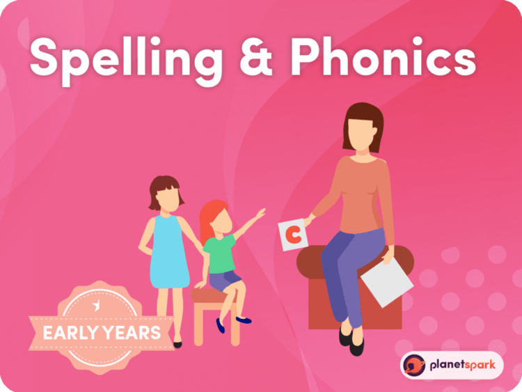 Phonics & Spellings (Early Years)