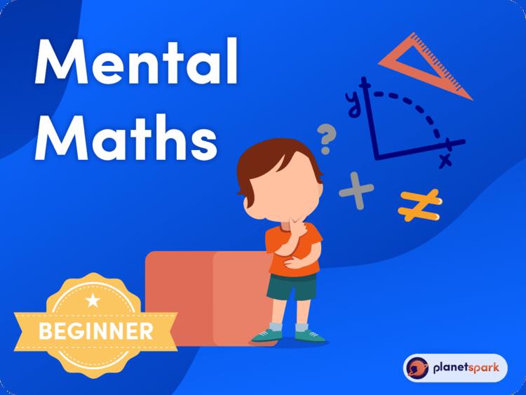 Mental Maths (Beginner)