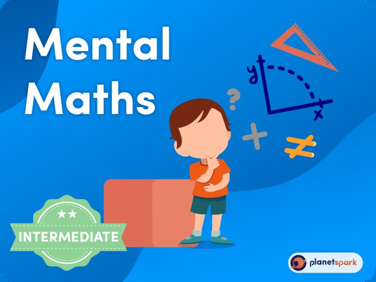 Mental Maths (Intermediate)