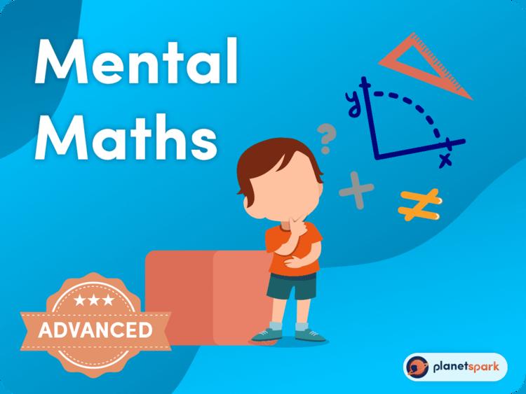 Mental Maths (Advanced)